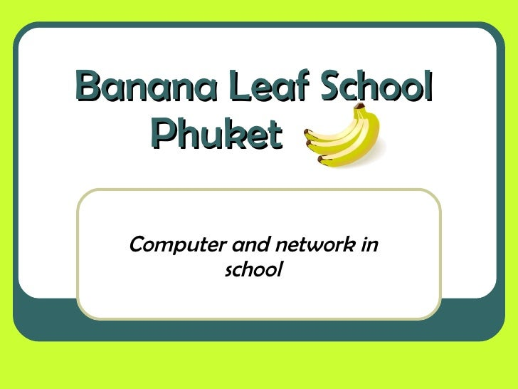 Banana Leaf School    Phuket Computer and network in school
