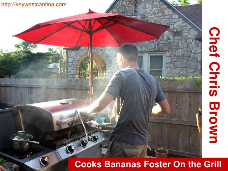 http://keywestcantina.com<br />Chef Chris Brown<br />Cooks Bananas Foster On the Grill<br />