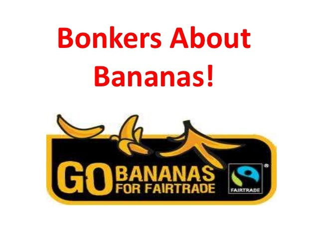 Bonkers About  Bananas!