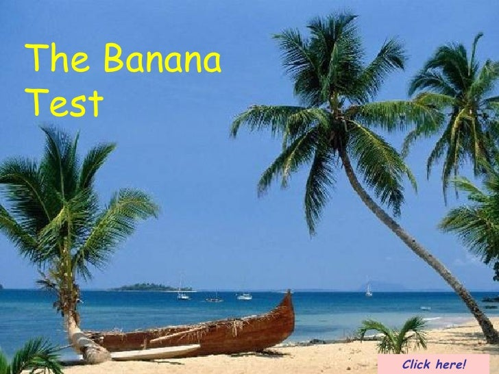 Test de la banane: Click here! The Banana Test
