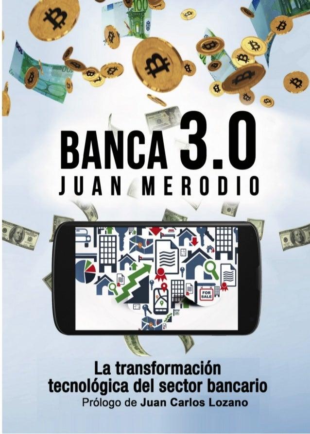 Banca 3.0 – La transformación tecnológica del sector bancario  1