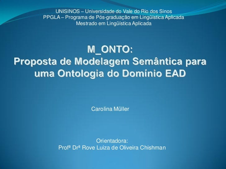 UNISINOS – Universidade do Vale do Rio dos SinosPPGLA – Programa de Pós-graduação em Lingüística Aplicada            Mestr...