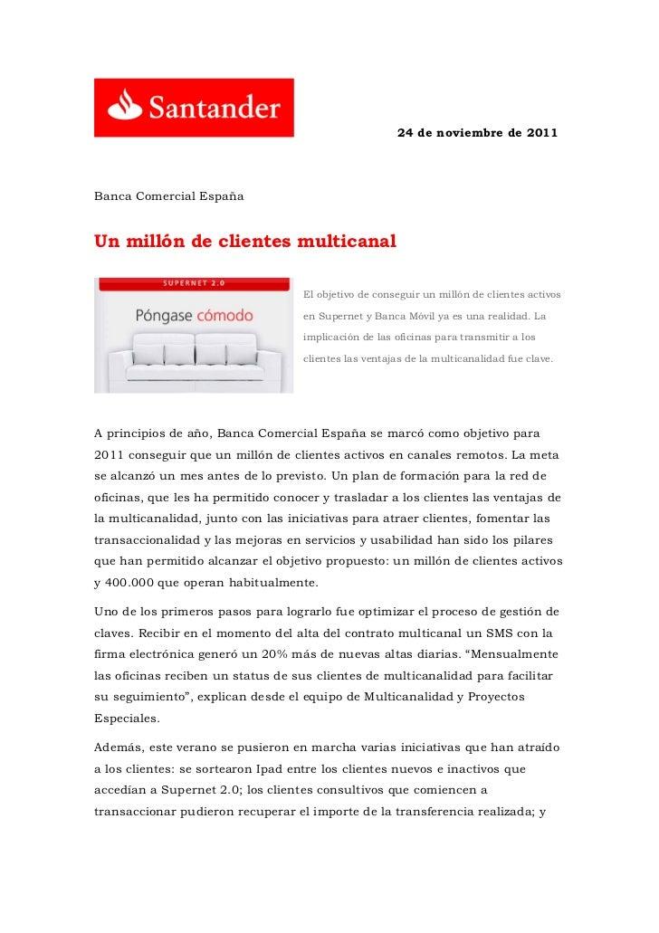 24 de noviembre de 2011Banca Comercial EspañaUn millón de clientes multicanal                                    El objeti...