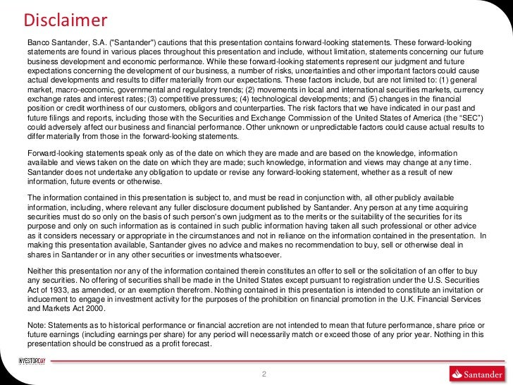 """DisclaimerBanco Santander, S.A. (""""Santander"""") cautions that this presentation contains forward-looking statements. These f..."""