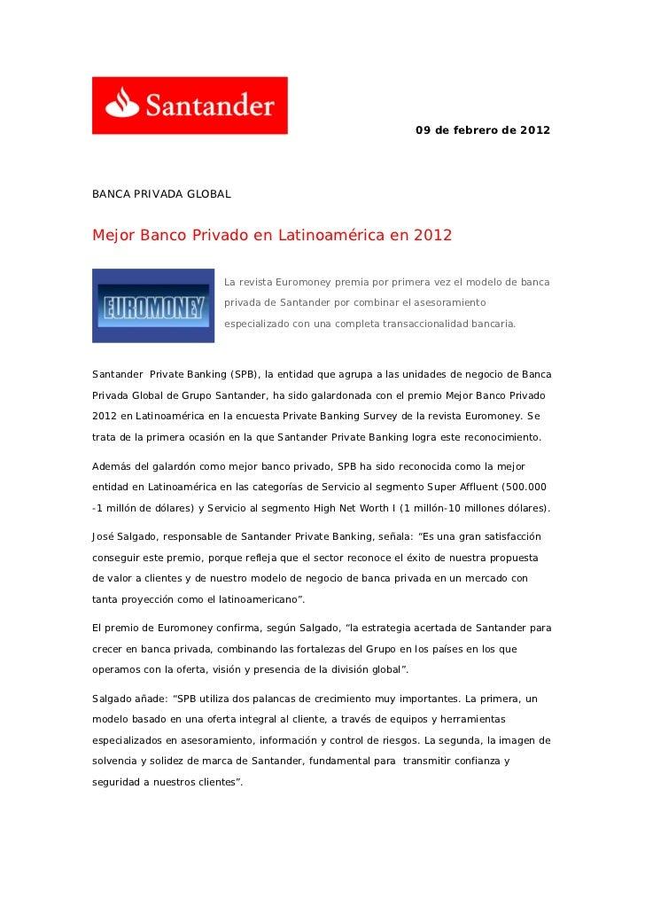 09 de febrero de 2012BANCA PRIVADA GLOBALMejor Banco Privado en Latinoamérica en 2012                           La revista...