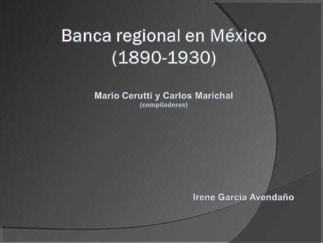Temas El Banco Mercantil de Veracruz (1898-1906), Leonor Ludlow El Banco del Estado de México (1897-1914), María Eugenia...