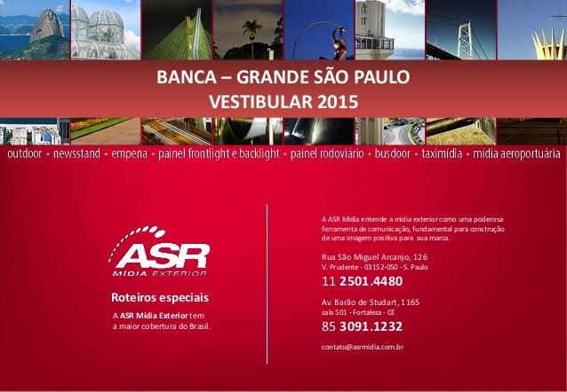 Roteiros especiais  A ASR Mídia Exterior tem a maior cobertura do Brasil.  A ASR Mídia entende a mídia exterior como uma p...