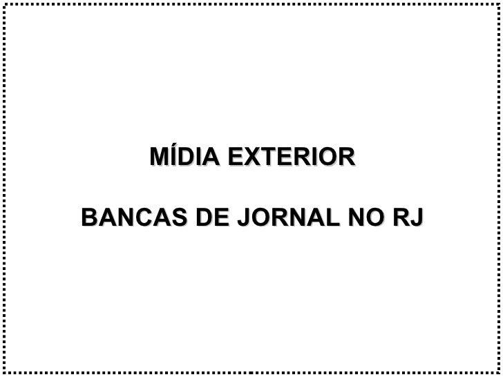 MÍDIA EXTERIOR BANCAS DE JORNAL NO RJ