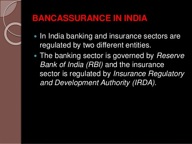 bancassurance in india In fact a number of banks in india have already resorted to this approach to begin  with this model would be suitable for almost all types of banks including the.