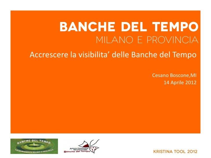 Accrescere la visibilita' delle Banche del Tempo                                   Cesano Boscone,MI                      ...