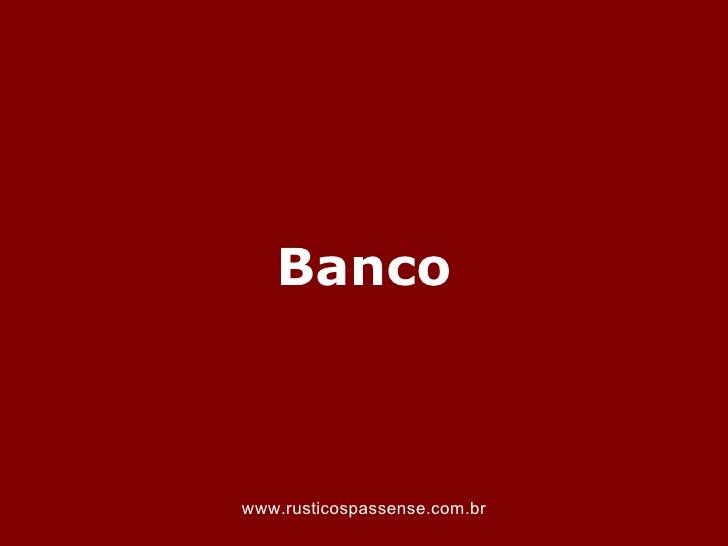 Bancowww.rusticospassense.com.br