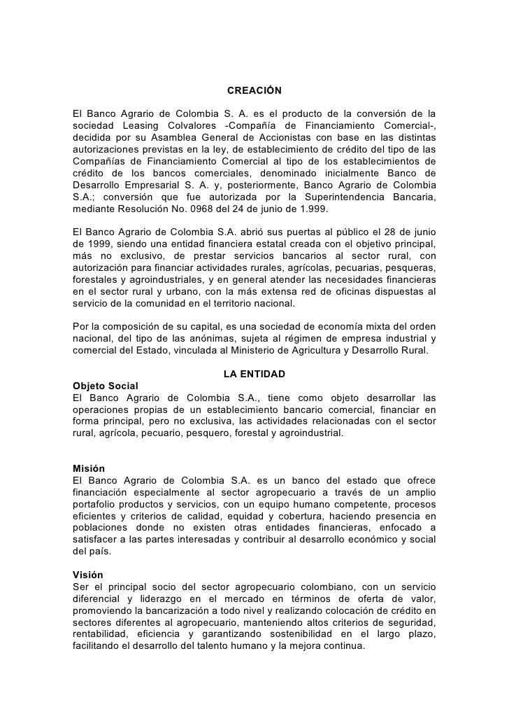 CREACIÓN  El Banco Agrario de Colombia S. A. es el producto de la conversión de la sociedad Leasing Colvalores -Compañía d...