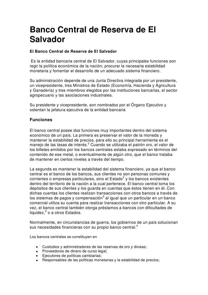 Banco Central de Reserva de El Salvador<br />El Banco Central de Reserva de El Salvador<br /> Es la entidad bancaria centr...