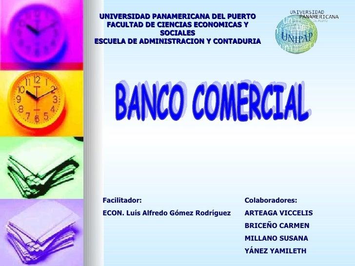 UNIVERSIDAD PANAMERICANA DEL PUERTO FACULTAD DE CIENCIAS ECONOMICAS Y SOCIALES ESCUELA DE ADMINISTRACION Y CONTADURIA BANC...