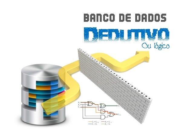 Banco de Dados Dedutivo Banco de Dados DedutivoOu lógicoOu lógico
