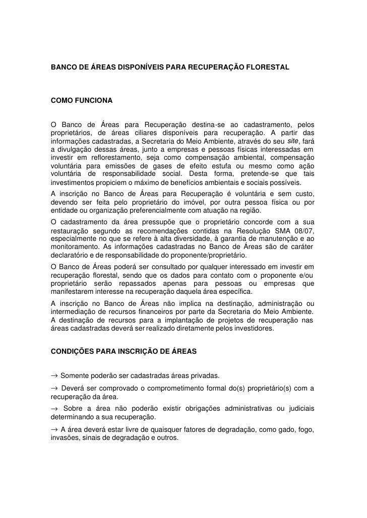 BANCO DE ÁREAS DISPONÍVEIS PARA RECUPERAÇÃO FLORESTAL    COMO FUNCIONA   O Banco de Áreas para Recuperação destina-se ao c...