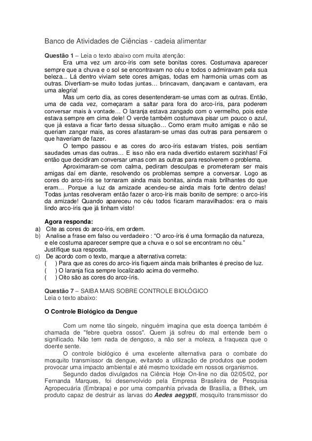Banco de Atividades de Ciências - cadeia alimentarQuestão 1 – Leia o texto abaixo com muita atenção:Era uma vez um arco-ír...