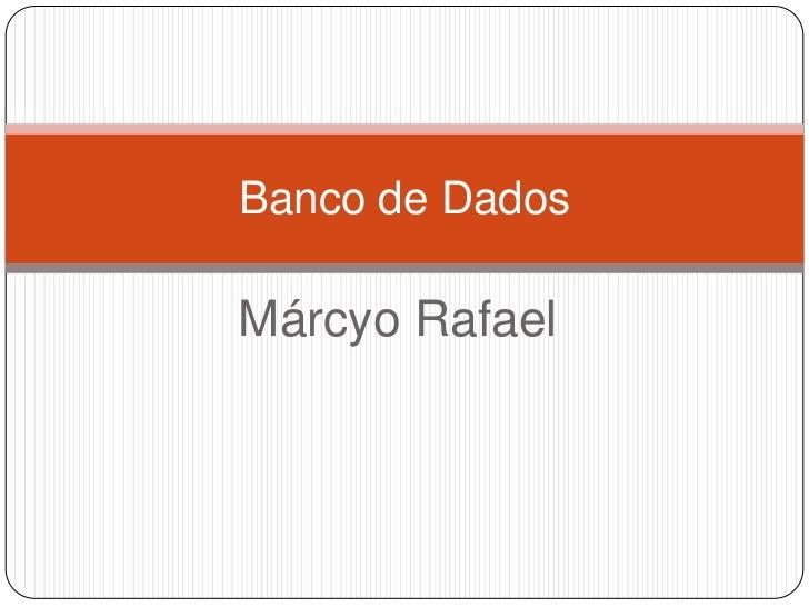 Banco de DadosMárcyo Rafael