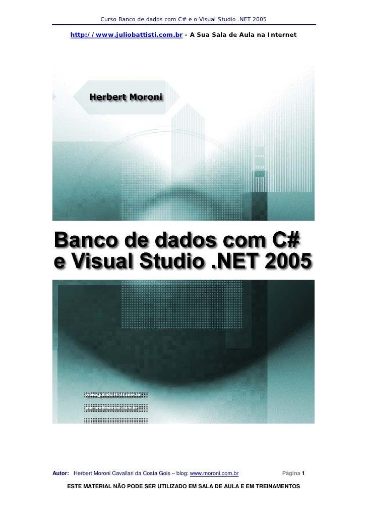Curso Banco de dados com C# e o Visual Studio .NET 2005      http://www.juliobattisti.com.br - A Sua Sala de Aula na Inter...
