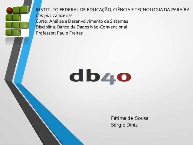 INSTITUTO FEDERAL DE EDUCAÇÃO, CIÊNCIA ETECNOLOGIA DA PARAÍBA Campus Cajazeiras Curso: Análise e Desenvolvimento de Sistem...