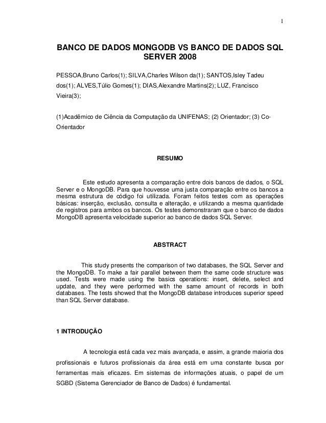 1 BANCO DE DADOS MONGODB VS BANCO DE DADOS SQL SERVER 2008 PESSOA,Bruno Carlos(1); SILVA,Charles Wilson da(1); SANTOS,Isle...
