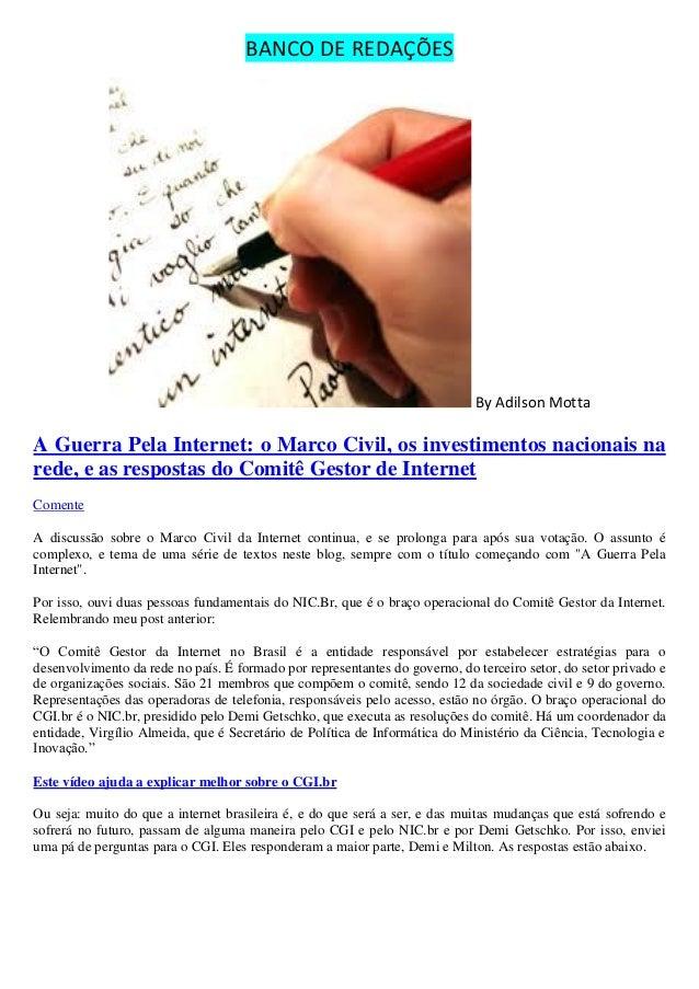 BANCO DE REDAÇÕES By Adilson Motta A Guerra Pela Internet: o Marco Civil, os investimentos nacionais na rede, e as respost...