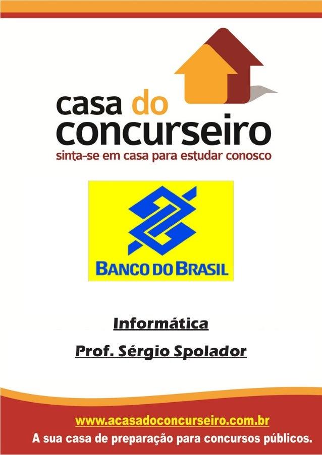 Informática Prof. Sérgio Spolador