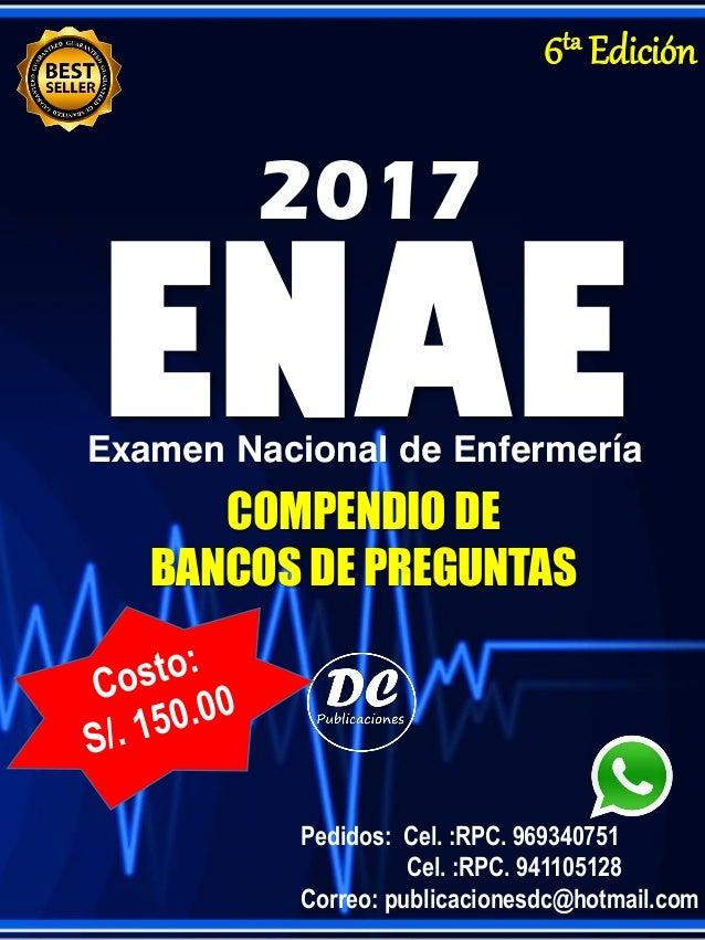 ENAEExamen Nacional de Enfermería 2017 Pedidos: Cel. :RPC. 969340751 Cel. :RPC. 941105128 Correo: publicacionesdc@hotmail....