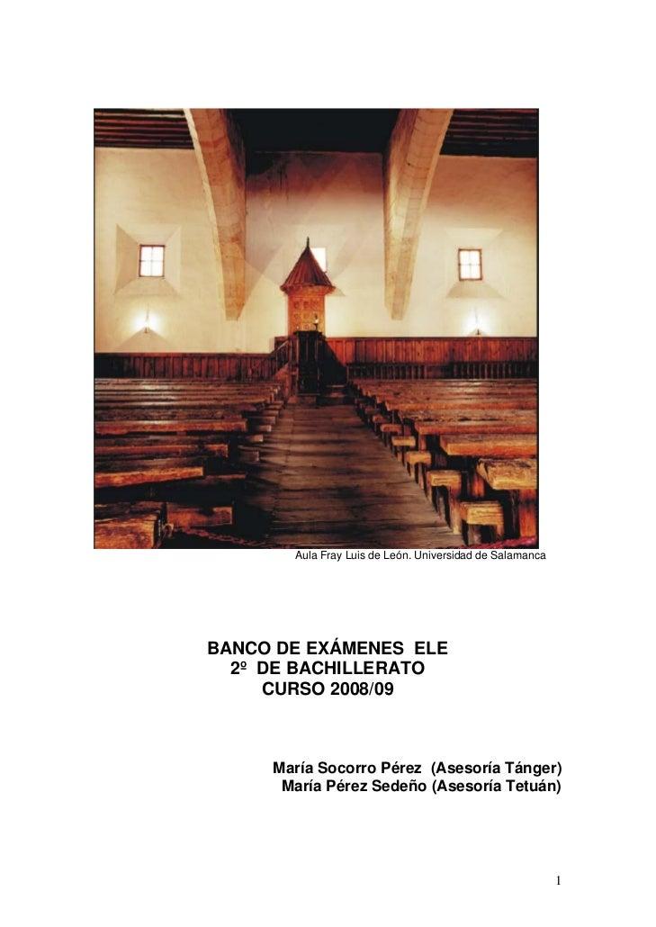 Aula Fray Luis de León. Universidad de SalamancaBANCO DE EXÁMENES ELE  2º DE BACHILLERATO     CURSO 2008/09     María Soco...
