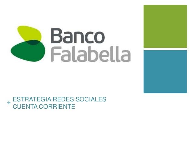 + ESTRATEGIA REDES SOCIALES  CUENTA CORRIENTE