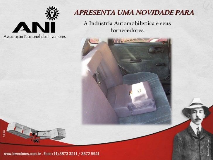 APRESENTA UMA NOVIDADE PARA  A Indústria Automobilística e seus            fornecedores