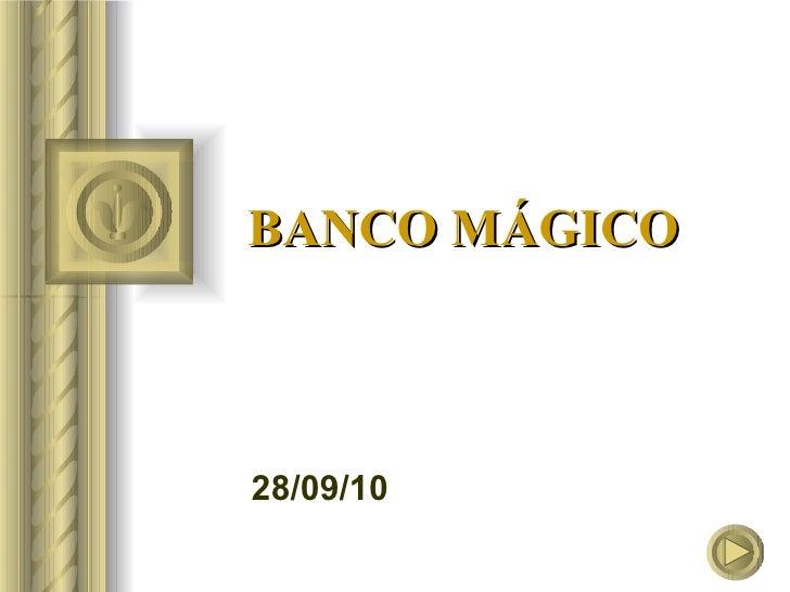 BANCO MÁGICO