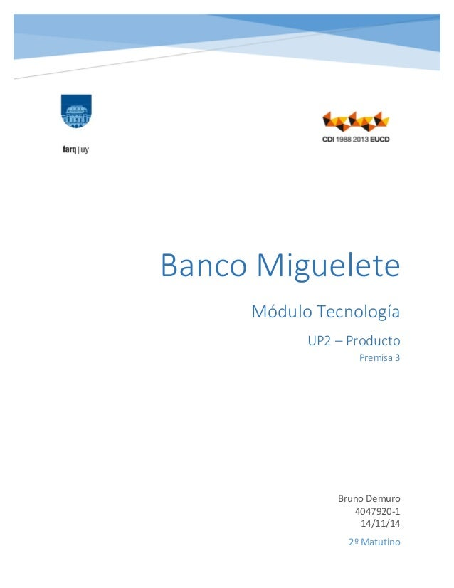 MóduloTecnología UP2–Producto Premisa3  BrunoDemuro 4047920‐1 14/11/14   2ºMatutino BancoM...