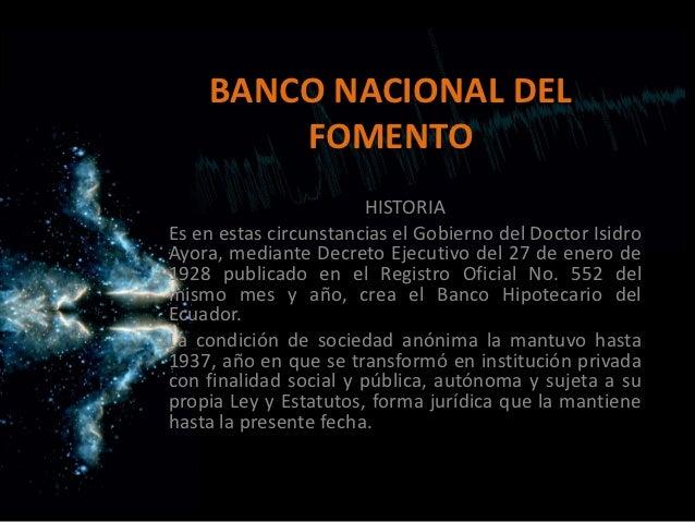 BANCO NACIONAL DEL        FOMENTO                       HISTORIAEs en estas circunstancias el Gobierno del Doctor IsidroAy...