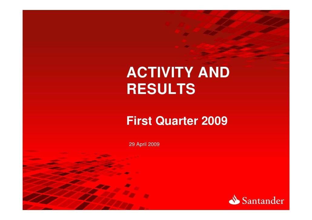 ACTIVITY AND RESULTS  First Quarter 2009 29 April 2009