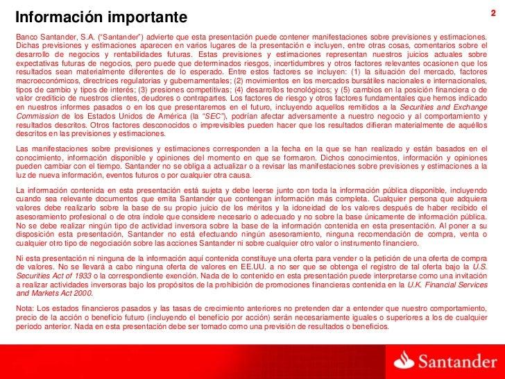 2Información importanteBanco Santander, S.A. (―Santander‖) advierte que esta presentación puede contener manifestaciones s...
