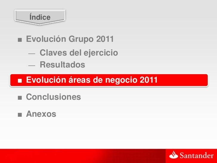 23  Índice■ Evolución Grupo 2011  — Claves del ejercicio  — Resultados■ Evolución áreas de negocio 2011■ Conclusiones■ Ane...