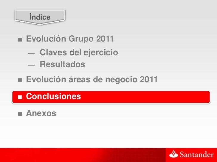 47  Índice■ Evolución Grupo 2011  — Claves del ejercicio  — Resultados■ Evolución áreas de negocio 2011■ Conclusiones■ Ane...