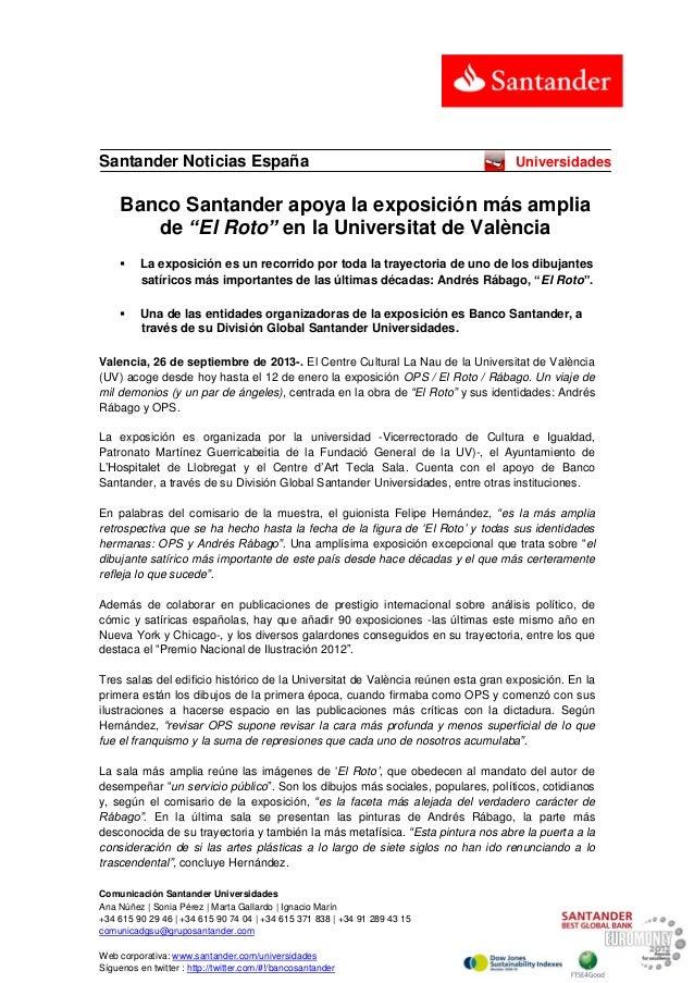 Comunicación Santander Universidades Ana Núñez | Sonia Pérez | Marta Gallardo | Ignacio Marín +34 615 90 29 46 | +34 615 9...