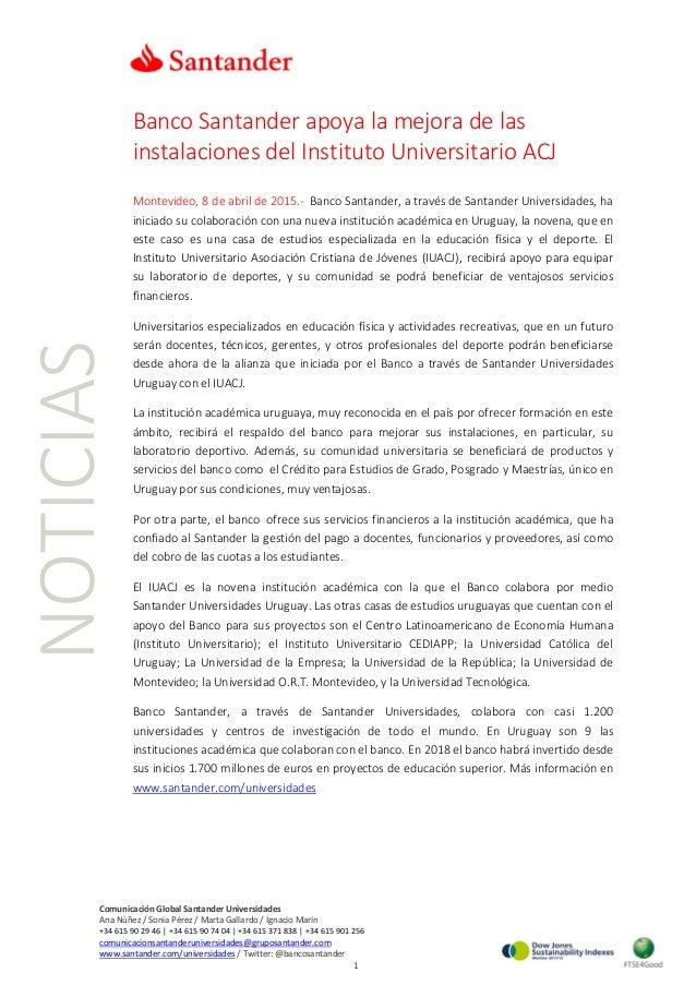 NOTICIAS Banco Santander apoya la mejora de las instalaciones del Instituto Universitario ACJ Montevideo, 8 de abril de 20...