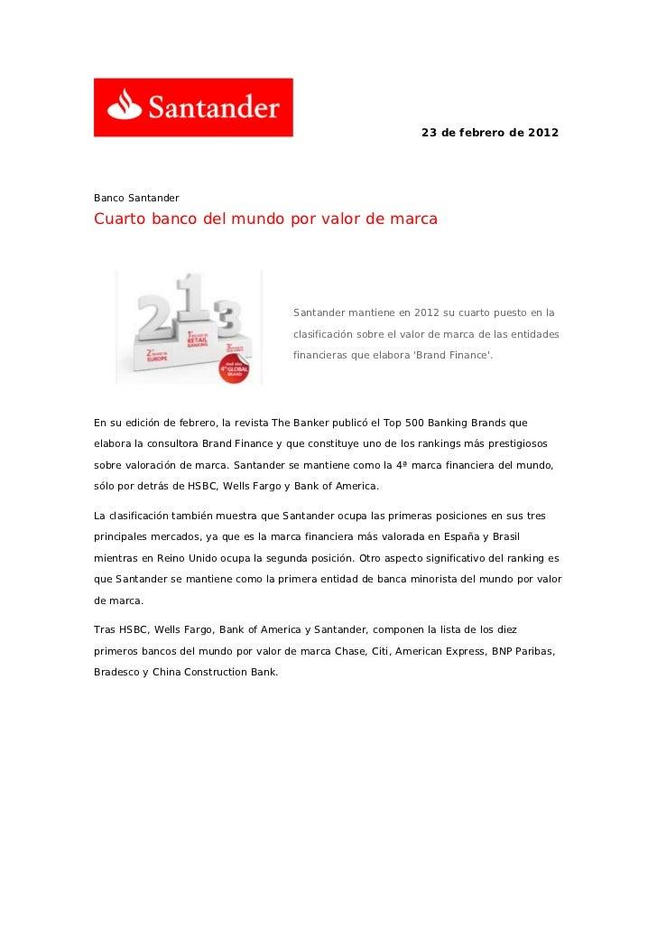 23 de febrero de 2012Banco SantanderCuarto banco del mundo por valor de marca                                       Santan...