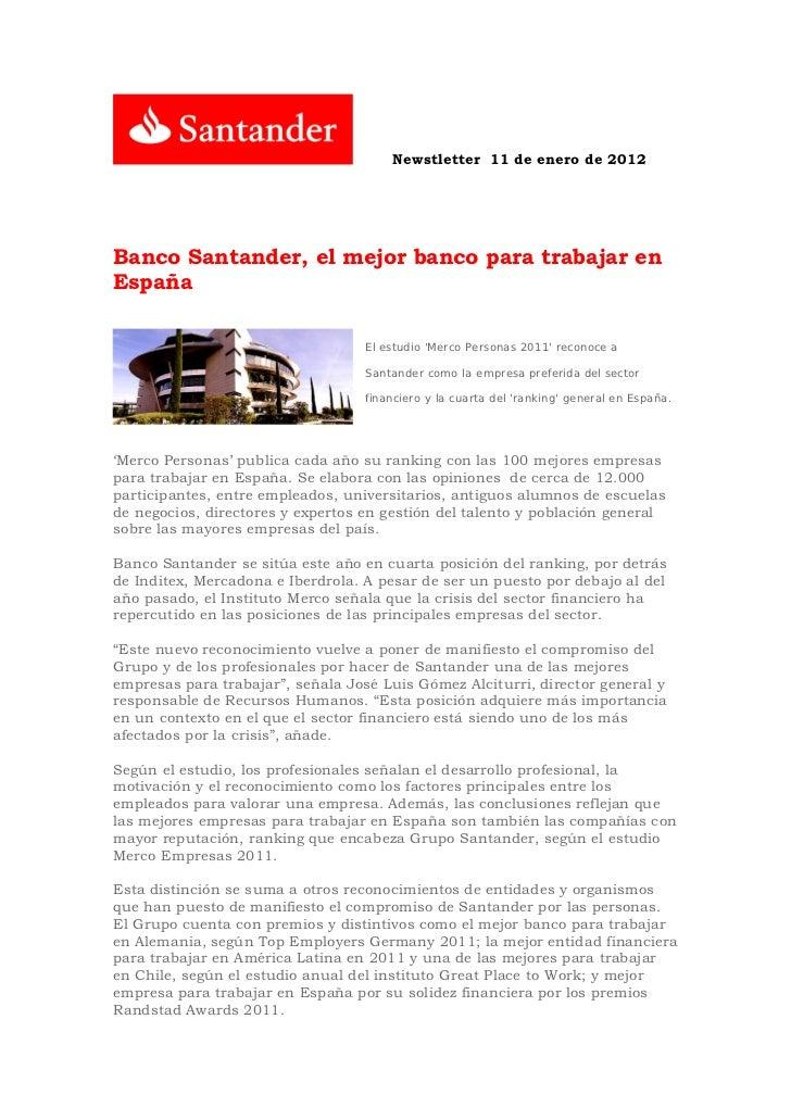 Newstletter 11 de enero de 2012Banco Santander, el mejor banco para trabajar enEspaña                                   El...