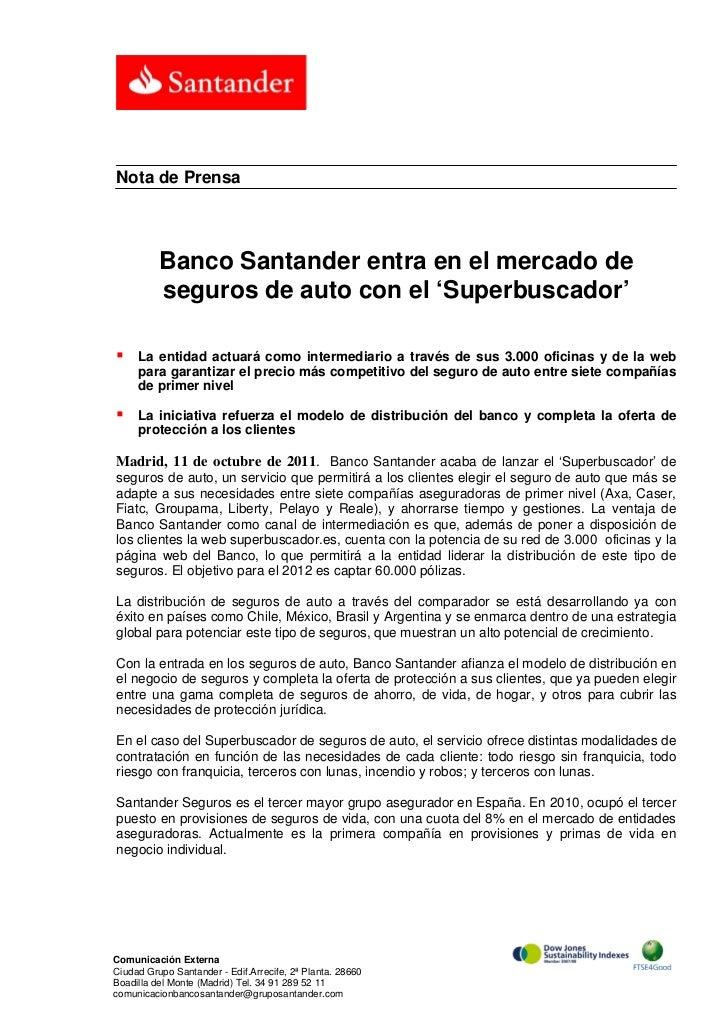 Nota de Prensa          Banco Santander entra en el mercado de          seguros de auto con el 'Superbuscador'    La enti...