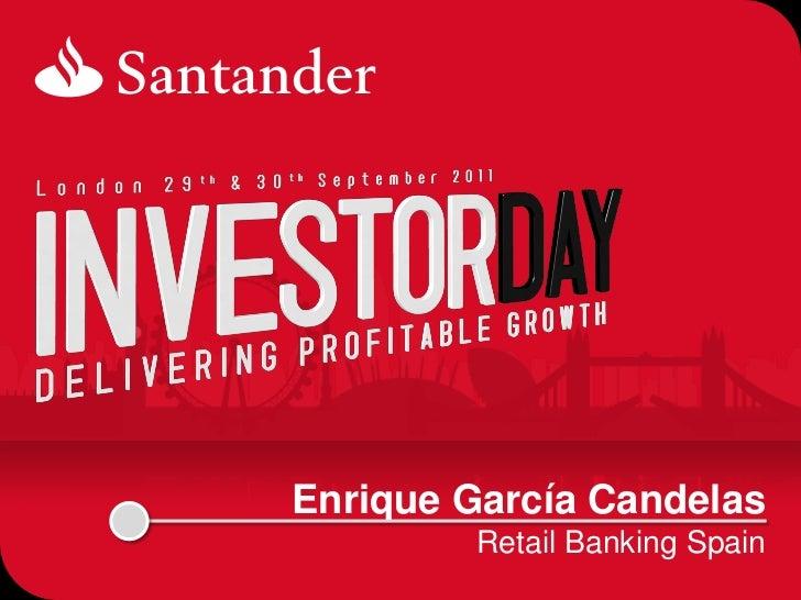 Enrique García Candelas        Retail Banking Spain