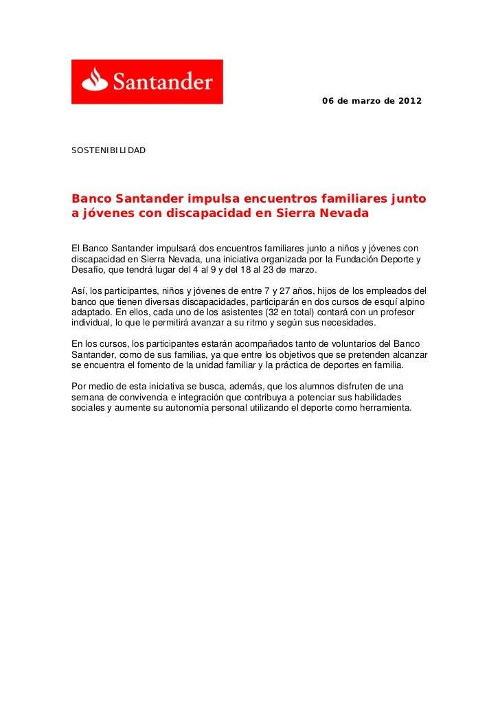 06 de marzo de 2012SOSTENIBILIDADBanco Santander impulsa encuentros familiares juntoa jóvenes con discapacidad en Sierra N...