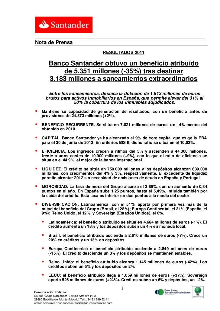 Nota de Prensa                                                 RESULTADOS 2011          Banco Santander obtuvo un benefici...