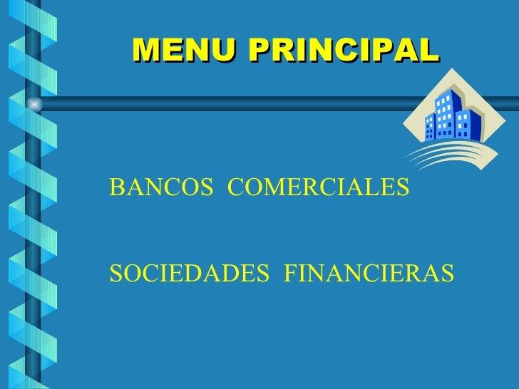 MENU PRINCIPAL    BANCOS COMERCIALES   SOCIEDADES FINANCIERAS