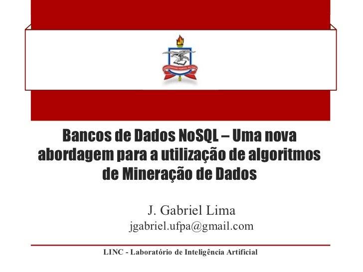Bancos de Dados NoSQL – Uma novaabordagem para a utilização de algoritmos        de Mineração de Dados                    ...
