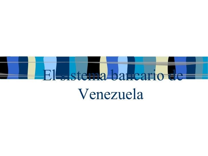 El sistema bancario de Venezuela