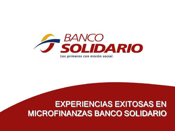 EXPERIENCIAS EXITOSAS EN MICROFINANZAS BANCO SOLIDARIO